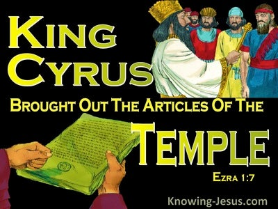 Ezra 1:7 Cyrus Brought Out The Articles Of The Temple (black)